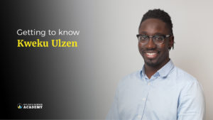Alumni Speak Kweku Ulzen