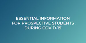 Essential Information for Prospective Students During COVID-19